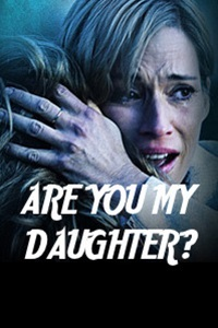 Watch Are You My Daughter? Online Free in HD