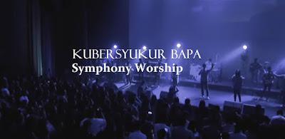 Symphony Worship Album New Hope - Kubersyukur Bapa
