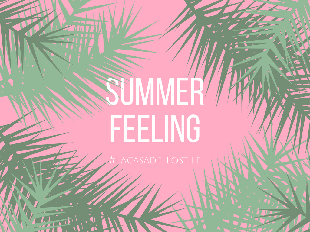 La casa dello stile: Summer feeling: inno all'estate