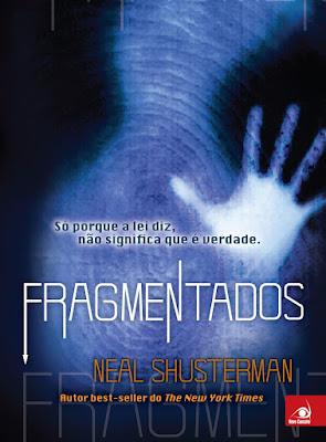 Fragmentados- Neal Shusterman editora novo conceito