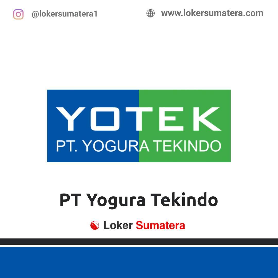 Lowongan Kerja Pekanbaru: PT Yogura Tekindo (YOTEK) April 2021