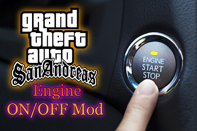 GTA San Andreas Engine ON OFF Mod Pc