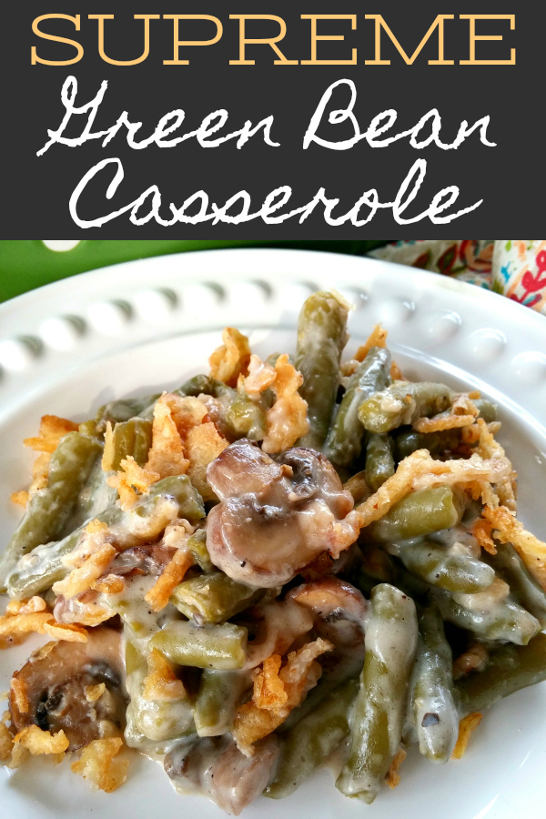 A classic green bean casserole recipe made extra special with buttery sauteed mushrooms!