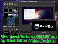 Rilis Versi Terbaru OpenShoot - Aplikasi Editor Video terbaik