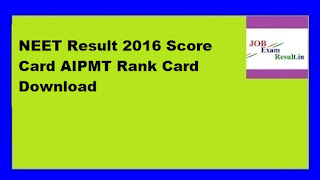 NEET Result 2016 Score Card AIPMT Rank Card Download