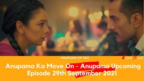 Anupama-Ka-Move-On--Anupama-Episode-380-29th-September-2021