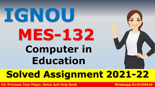 MES 132 Computer in Education Solved Assignment 2021