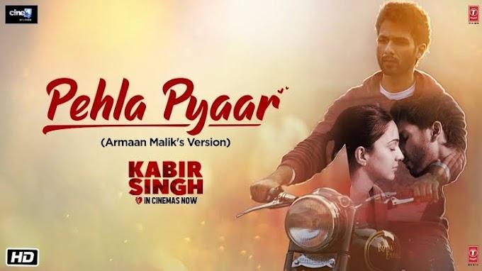 Pehla Pyaar Lyrics Kabir Singh