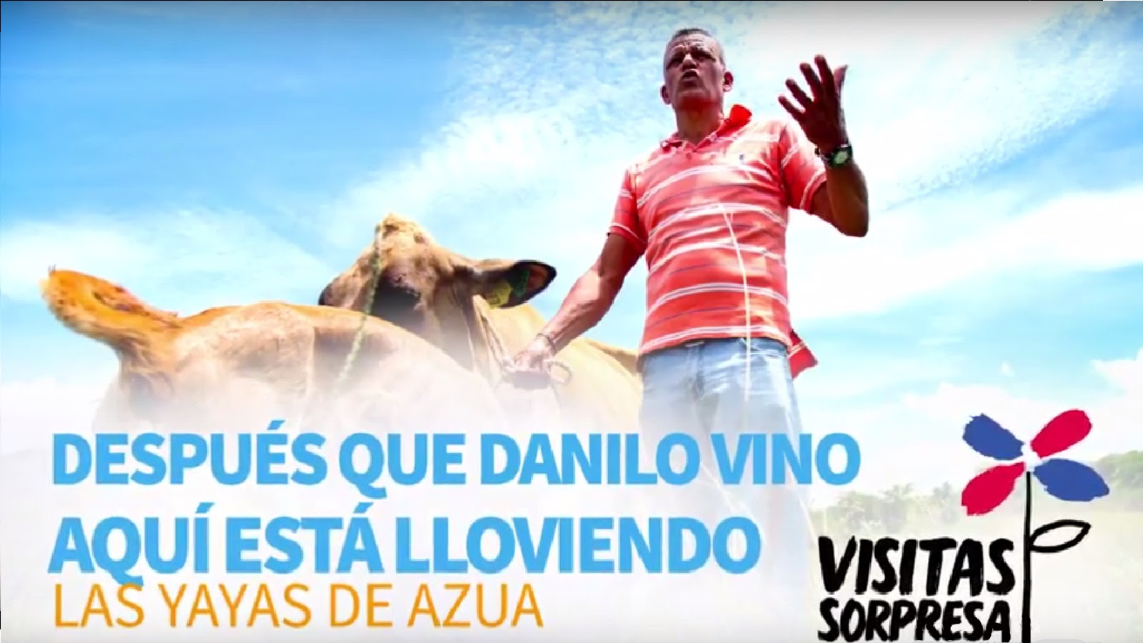 VIDEO: Las Yayas de Azua. Después que Danilo vino, aquí está lloviendo