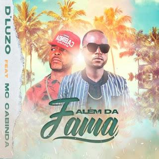 D Luzo - Além da Fama (feat. MC Cabinda) ( 2020 ) [DOWNLOAD]