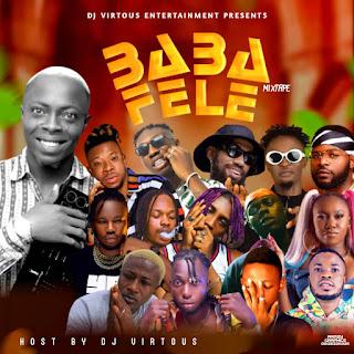 [Mixtape]  Dj Virtuous_-_ Baba Fele Mixtape