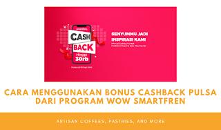 Cara Menggunakan Bonus Cashback Pulsa dari Program Wow Smartfren