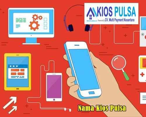 Tips Memilih Nama Kios Pulsa yang Menjual dan Pasti Untung
