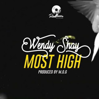 Wendy Shay - Most High (Lyrics video) ( 2020 ) [DOWNLOAD]