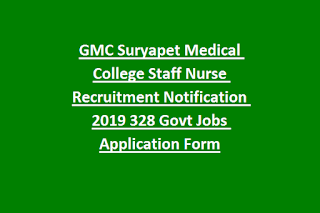 GMC Suryapet Medical College Staff Nurse Recruitment Notification 2019 328 Govt Jobs Application Form