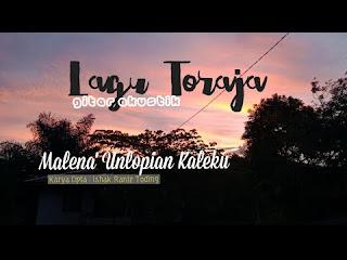 Lirik Lagu Toraja Malena' Ullopian Kaleku
