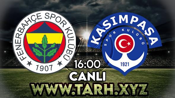 Fenerbahçe - Kasımpaşa maçını canlı izle
