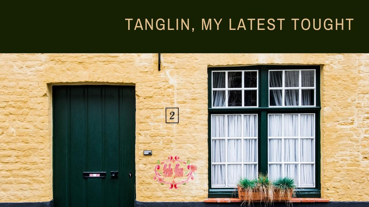 Tanglin, My latest Toughts