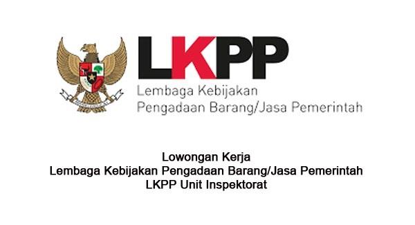 LKPP : STAF PENDUKUNG KELOMPOK KERJA AUDITOR INSPEKTORAT - NON PNS, INDONESIA