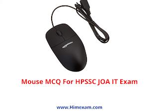 Mouse MCQ For HPSSC JOA IT Exam