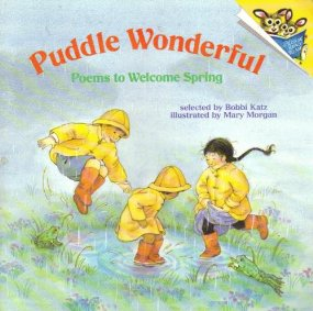 PUDDLE WONDERFUL: POEMS TO WELCOME SPRING (Random House Pictureback) Mary Morgan