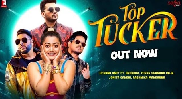 Top Tucker Lyrics By Badshah, Jonita Gandhi, Uchana Amit And Yuvan Shankar Raja