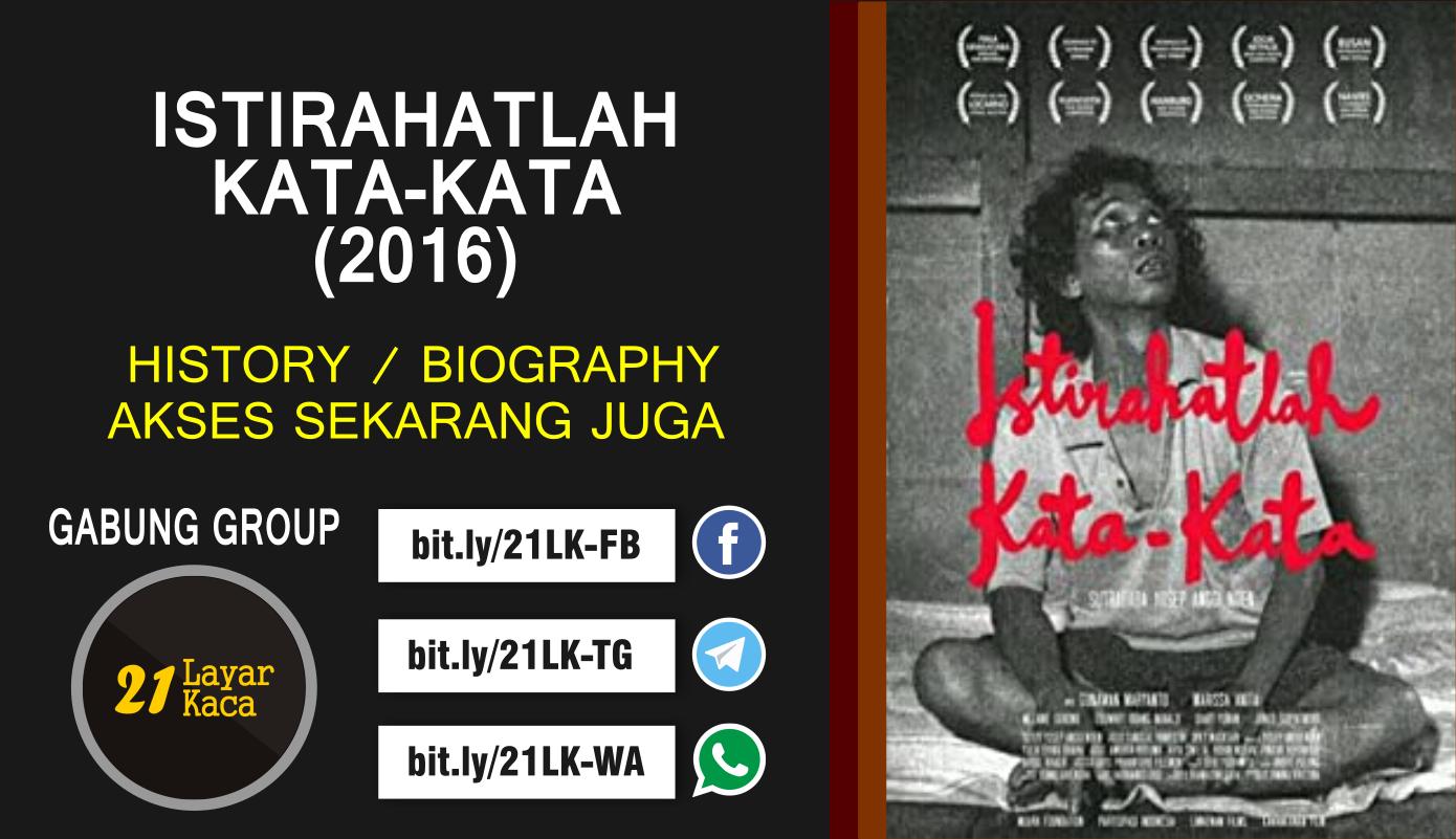 ISTIRAHATLAH KATA-KATA (2016) - SUB INDO - 21 LayarKaca ...