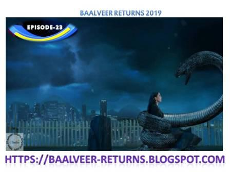 BAAL VEER RETURNS EPISODE 23