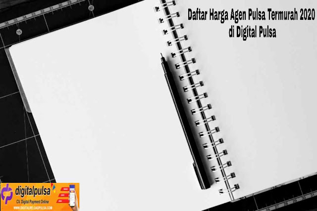 Daftar Harga Agen Pulsa Termurah 2020 di Digital Pulsa