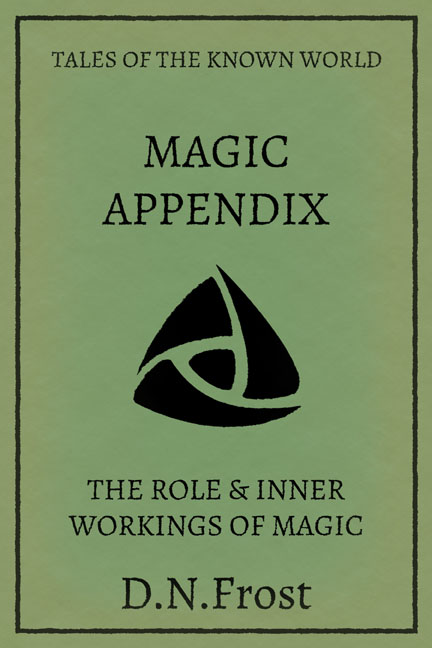 Magic Appendix: download your quick reference guide www.DNFrost.com/magic #TotKW A mystic exclusive by D.N.Frost @DNFrost13 Part of a series.