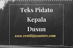 Teks Pidato Kepala Dusun ( Terbaik, Singkat, dan Terlengkap )