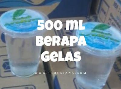 500 ml Berapa Gelas