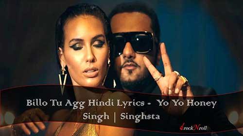 Billo-Tu-Agg-Hindi-Lyrics-Yo-Yo-Honey-Singh-Singhsta