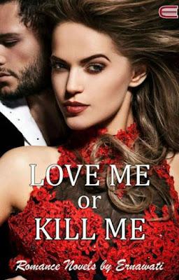 LOVE ME or KILL ME by Ernawati Pdf