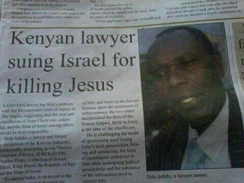 Kenyan Lawyer drags Israel, Italy to Court For Killing Jesus