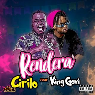 Cirilo - Rendera (feat. King Goxi)