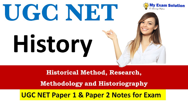 Historical Method, Research, Methodology ; ugc net history