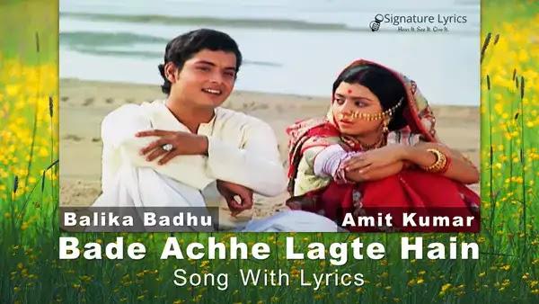 Amit Kumar - Bade Achhe Lagte Hain Lyrics   Balika Badhu