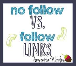 No Follow Vs Follow Links Tutorial from www.anyonita-nibbles.com