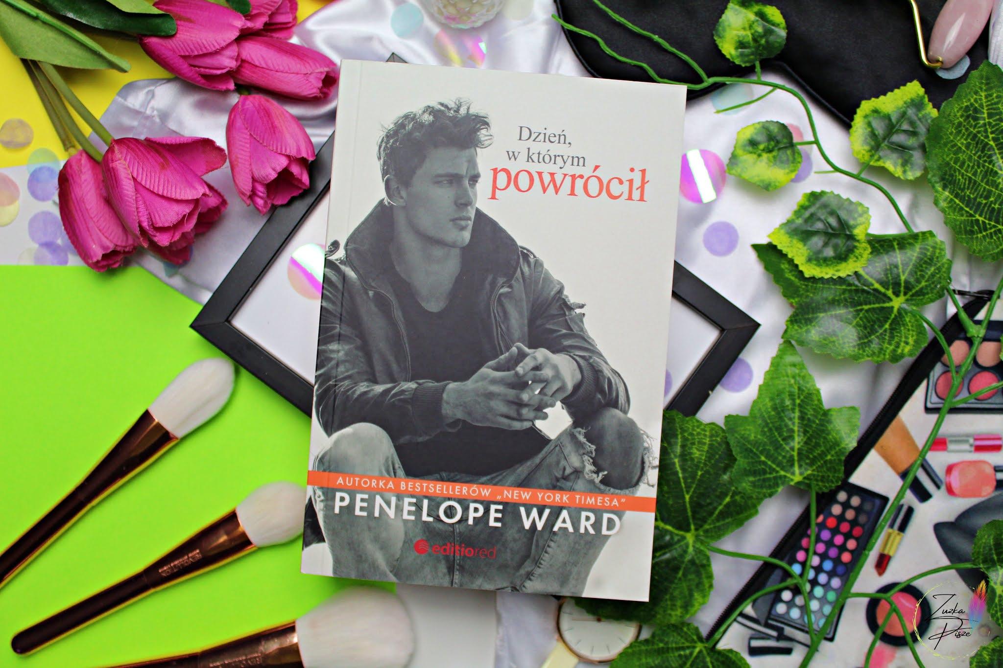 """Penelope Ward """"Dzień, w którym powrócił"""" - recenzja książki"""