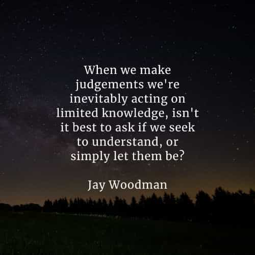 Judgemental quotes that'll help you realize the wrong act