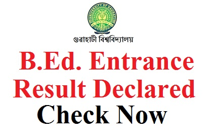 Gauhati University B.Ed. Entrance Results 2019
