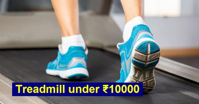 Best Treadmill under ₹10000