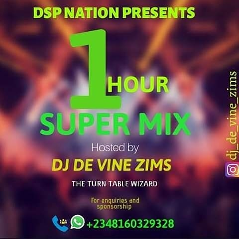 DJ DE VINE ZIMS_-_1HOUR SUPER MIX||O3MEDIA.COM.NG||