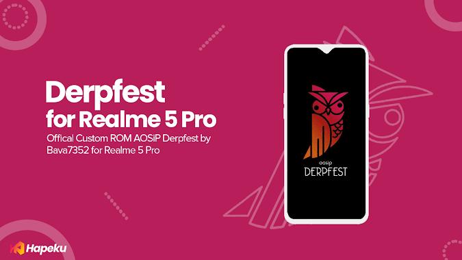 ROM AOSiP Derpfest Realme 5 Pro [RMX1971]