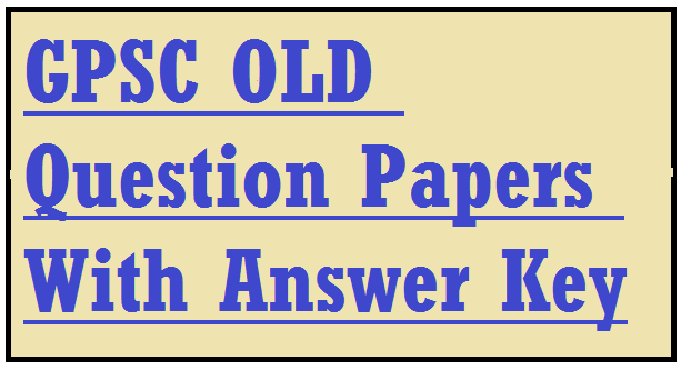 GPSC OLD Question Papers With Answer Key