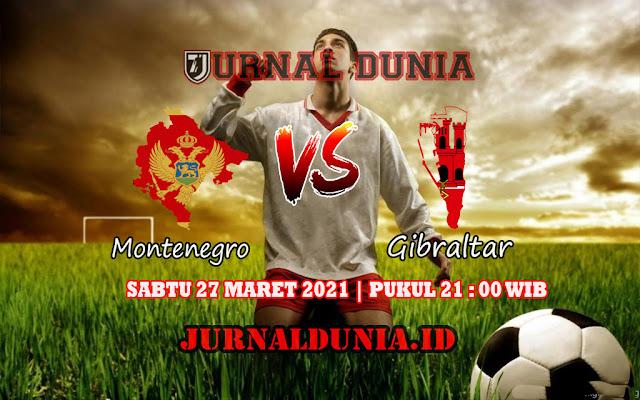 Prediksi Montenegro Vs Gibraltar , Sabtu 27 Maret 2021 Pukul 21 00 WIB