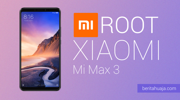 How to Root Xiaomi Mi Max 3 And Install TWRP Recovery