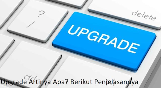 upgrade artinya apa