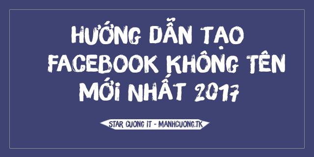 Hướng dẫn tạo Facebook Không Tên Mới Nhất 2017